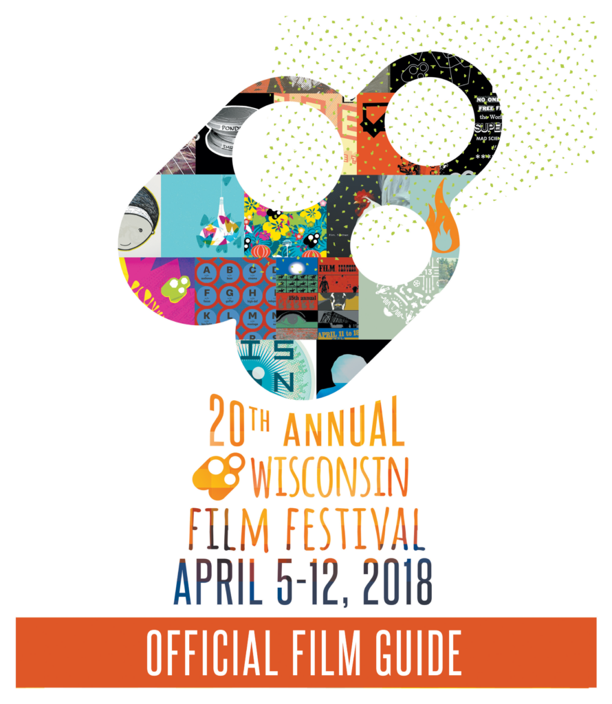 20th Annual Wisconsin Film Festival April 5-12, 2018 Official Film Guide cover page
