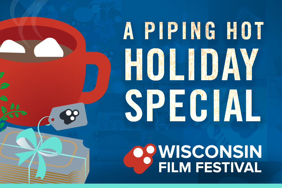 A piping hot holiday special from the Wisconsin Film Festival, linked to purchasing webpage